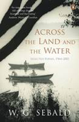Across The Land And The Water : Selected Poems 1964 - 2001
