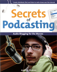 Image of Secrets Of Podcasting Audio Blogging For The Masses