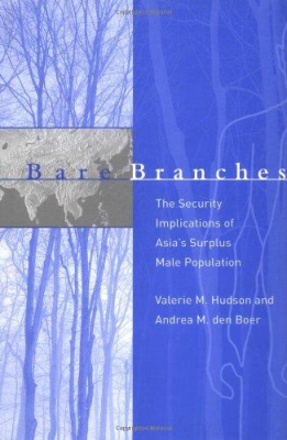 Image of Bare Branches The Security Implications Of Asias Surplus Male Population