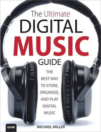 Image of Ultimate Digital Music Guide : The Best Way To Store Organize And Play Digital Music