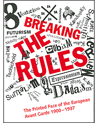 Image of Breaking The Rules The Printed Face Of The European Avant Garde 1900-1937