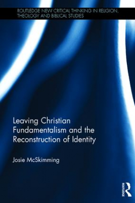 Image of Leaving Christian Fundamentalism And The Re-construction Of Identity