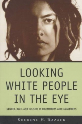 Image of Looking White People In The Eye : Gender Race And Culture Incourtrooms And Classrooms