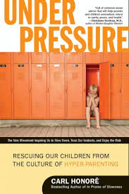 Image of Under Pressure : Rescuing Our Children From The Culture Of Hyper Parenting