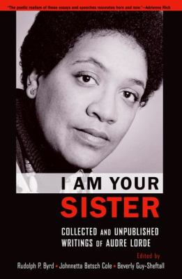 Image of I Am Your Sister : Collected And Unpublished Writings Of Audre Lorde