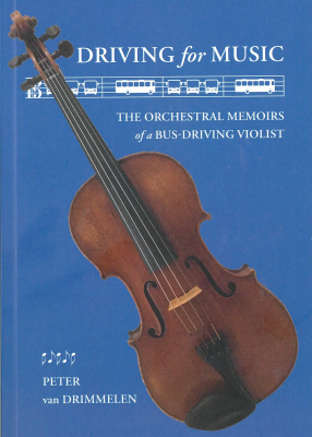 Image of Driving For Music : The Orchestral Memoirs Of A Bus-driving Violist