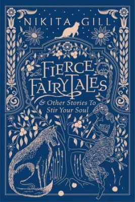 Image of Fierce Fairytales : & Other Stories To Stir Your Soul
