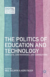 Image of The Politics Of Education And Technology : Conflicts Controversies And Connections