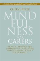 Image of Mindfulness For Carers : How To Manage The Demands Of Caregiving While Finding A Place For Yourself