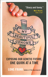 Image of My Beautiful Genome : Exposing Our Genetic Future One Quirk At A Time