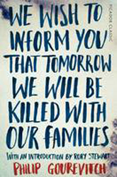 Image of We Wish To Inform You That Tomorrow We Will Be Killed With Our Families