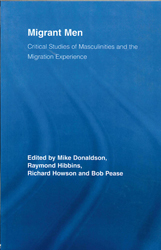 Image of Migrant Men : Critical Studies Of Masculinities And The Migration Experience