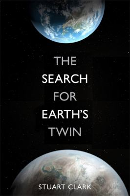 Image of Search For The Earth's Twin : Extra-solar Planets And Strange New Worlds
