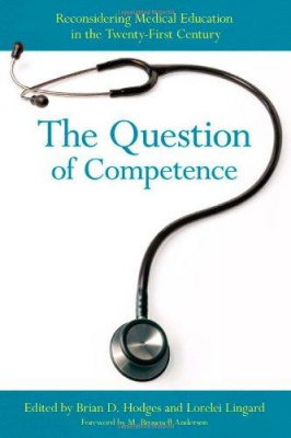 Image of The Question Of Competence Reconsidering Medical Education In The Twenty-first Century