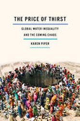 Image of The Price Of Thirst : Global Water Inequality And The Comingchaos