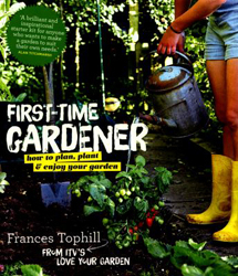 Image of First-time Gardener : How To Plan Plant And Enjoy Your Garden