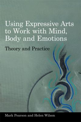 Image of Using Expressive Arts To Work With Mind Body And Emotions Theory And Practice