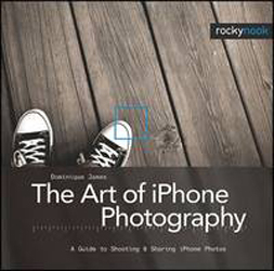Image of The Art Of Iphone Photography : A Guide To Shooting & Sharing Iphone Photos