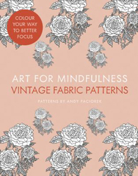 Art For Mindfulness : Vintage Fabric Patterns