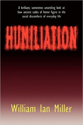 Image of Humiliation Essays On Honor Social Discomfort
