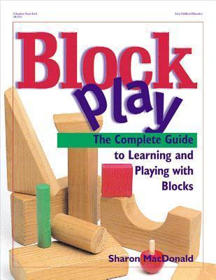 Image of Block Play A Complete Guide To Learning & Playing With