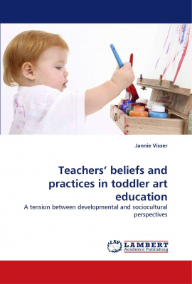Image of Teachers' Beliefs And Practices In Toddler Art Education : Atension Between Developmental And Sociocultural Perspective