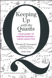 Image of Keeping Up With The Quants : Your Guide To Understanding Andusing Analytics