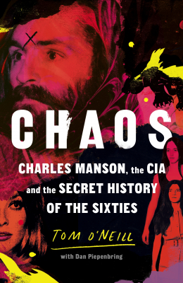 Image of Chaos : Charles Manson The Cia And The Secret History Of Thesixties