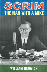 Image of Scrim : The Man With A Mike