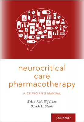 Image of Neurocritical Care Pharmacotherapy : A Clinician's Manual