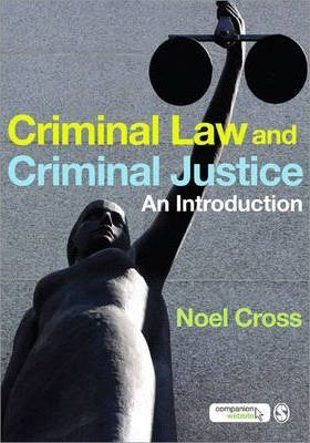 Criminal Law And Criminal Justice : An Introduction
