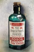 Image of Inheritor's Powder : A Cautionary Tale Of Poison A Family Feud And Betrayal