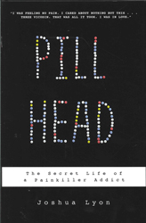 Image of Pill Head The Secret Life Of A Painkiller Addict