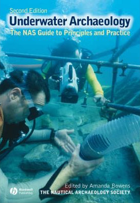 Archaeology Underwater The Nas Guide To Principles And Practice