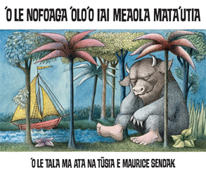 Image of O Le Nofoaga Olo O Iai Meaola Mata Uigaese : Where The Wild Things Are : Samoan Edition