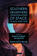 Image of Southern Hemisphere Ethnographies Of Space Place And Time