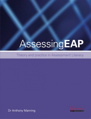 Assessing Eap : Theory And Practice In Assessment Literacy