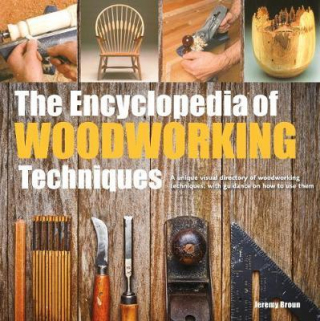 Image of The Encyclopedia Of Woodworking Techniques