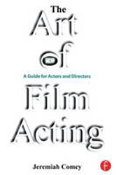 Image of Art Of Film Acting : A Guide For Actors And Directors