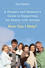 Image of Friends And Relatives Guide To Supporting The Family With Autism How Can I Help ?