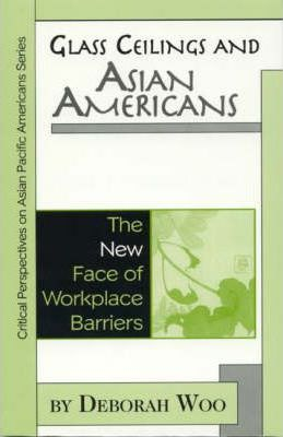 Image of Glass Ceilings & Asian Americans The New Face Of Workplace Barriers