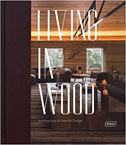 Image of Living In Wood Architecture And Interior Design