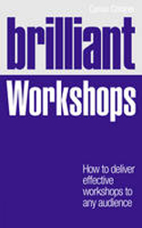Brilliant Workshops How To Deliver Effective Workshops To Any Audience