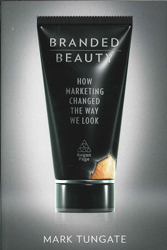 Branded Beauty : How Marketing Changed The Way We Look