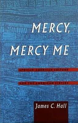 Image of Mercy Mercy Me African American Culture & The American Sixties