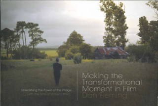Image of Making The Transformational Moment In Film : Unleashing The Power Of The Image With The Films Of Vincent Ward