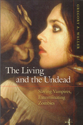 Image of Living & The Undead Slaying Vampires Exterminating Zombies