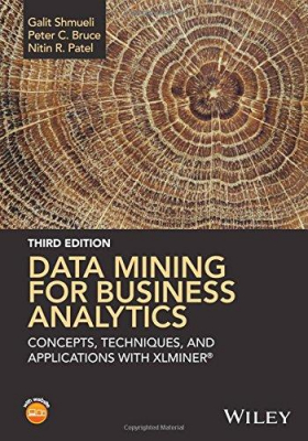 Image of Data Mining For Business Analytics : Concepts Techniques Andapplications In Microsoft Office Excel With Xlminer