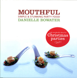Mouthful : Simple And Stunning Party Food