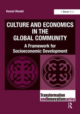 Image of Culture And Economics In The Global Community A Framework For Socio-economic Development